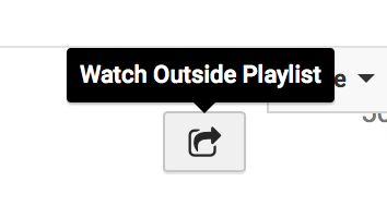 "Screenshot of a button with a tooltip saying ""Watch Outside Playlist""."